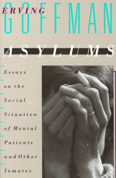 Asylums By Goffman, Erving