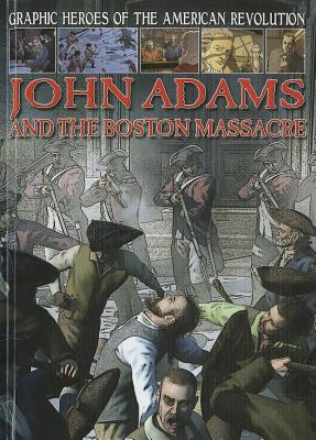 John Adams and the Boston Massacre By Jeffrey, Gary